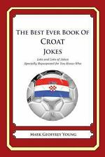 The Best Ever Book of Croat Jokes : Lots and Lots of Jokes Specially...