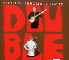 Michael Jerome Browne - Double [New CD]