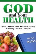 What Does the Bible Say? Ser.: God and Your Health : What Does the Bible Say...