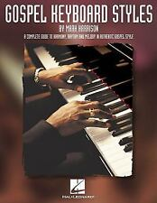 Gospel Keyboard Styles : A Complete Guide to Harmony, Rhythm and Melody in...