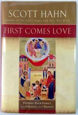 First Comes Love - Scott Hahn - PRISTINE H/C First Edition, 1st Printing - 2002