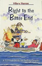 Right to the Bitter End by Hilary Harron (2003, Paperback)