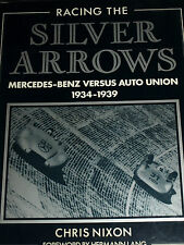SILVER ARROWS CHRIS NIXON BERNDT ROSEMEYER AUTO UNION MERCEDES T80 W163 W125 W25