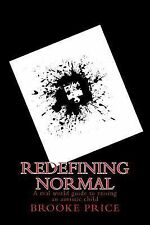 Redefining Normal : A Real World Guide to Raising an Autistic Child by Brooke...