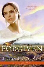 Forgiven (Sisters of the Heart, Book 3) by Gray, Shelley Shepard