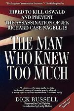 The Man Who Knew Too Much: Hired to Kill Oswald and Prevent the Assassination o
