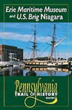 Erie Maritime Museum and US Brig Niagara: Pennsylvania Trail of Histor-ExLibrary