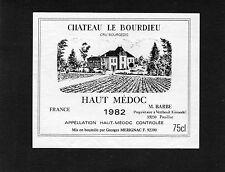 HAUT MEDOC CRU BOURGEOIS ETIQUETTE CHATEAU LE BOURDIEU 1982 RARE    §19/12/16§