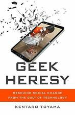 Geek Heresy by Kentaro Toyama Hardcover Book (English) - NEW