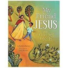 My Friend Jesus: The Gospel for Kids Kathryn Slattery Hardcover Tommy Nelson