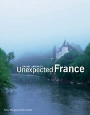Travel + Leisure's Unexpected France (Travel + Leisure Unexpected) (Travel + Lei