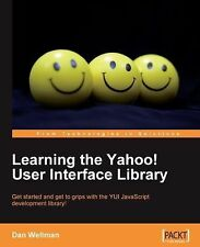 Learning the Yahoo! User Interface library: Develop your next generation web app