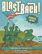 Blast Back!: Blast Back! : World War II by Nancy Ohlin (2016, Hardcover)