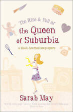 The Rise and Fall of the Queen of Suburbia: A Black-Hearted Soap Opera by...