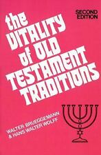 The Vitality of Old Testament Traditions by Walter Brueggemann and Hans...