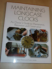 Maintaining Longcase Clocks Owner's Guide to Service Restore Conservation Manual
