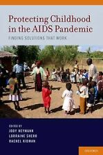 Protecting Childhood in the AIDS Pandemic: Finding Solutions that Work-ExLibrary