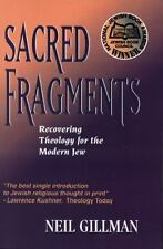 Sacred Fragments: Recovering Theology for the Modern Jew Gillman, Neil Paperbac
