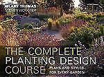 Complete Planting Design Course: Plans and Styles for Every Garden