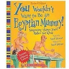 YOU WOULDN'T WANT TO BE AN EGYPTIAN MUMMY Scholastic NEW children's book