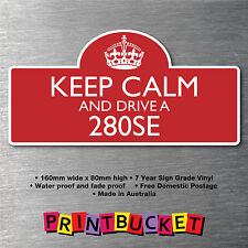Keep and drive a 280SE  Sticker 10yr water/fade proof vinyl Mercedes badge part