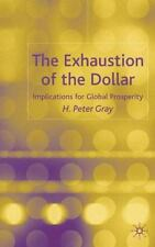 The Exhaustion of the Dollar: Its Implications for Global Prosperity-ExLibrary