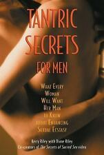 Tantric Secrets for Men: What Every Woman Will Want Her Man to Know about Enhanc