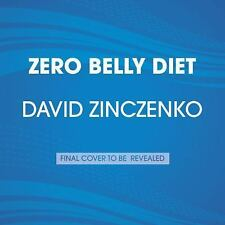 Zero Belly Diet : The Revolutionary New Plan to Turn off Your Fat Genes and...