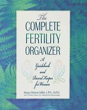 The Complete Fertility Organizer: A Guidebook and Record Keeper for Women