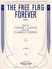 1943 The Free Flag Forever by Thomas J Lewis and C Harold Lowden
