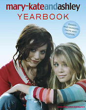 Mary-Kate and Ashley Yearbook: 2006 by Mary-Kate Olsen, Ashley Olsen...