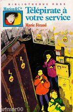 Télépirate à votre service // Marie FERAUD // Bibliothèque Rose // 1 ère Edition
