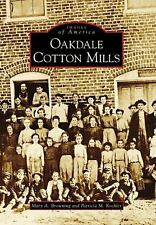 Images of America: Oakdale Cotton Mills by Mary A. Browning and Patricia M....