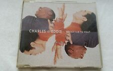 CHARLES & EDDIE Would I Lie To You 4 Track Maxi CD