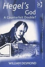 Hegel and God: A Counterfeit Double? by Desmond, William