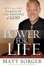 Power for Life: Keys to a Life Marked by the Presence of God, Sorger, Matt