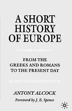 A Short History of Europe: From the Greeks and Romans to the Present Day, Alcock
