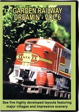 Garden Railway Dreamin Vol 6 DVD NEW Outdoor - Visit 5 layouts in this volume