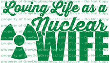 Loving Life as a Nuclear Wife Vinyl Decal Sticker Nuke Power Plant Radiation