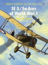 Osprey Aircraft of the Aces SE 5/5a Aces of World War 1 (British WWII Fighter)