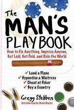 The Man's Playbook: How to Fix Anything, Impress Anyone, Get Lucky, Get Paid, a