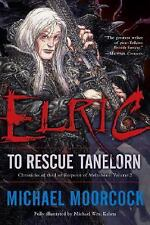 Chronicles of the Last Emperor of Melnibone: Elric : To Rescue Tanelorn 2 by...