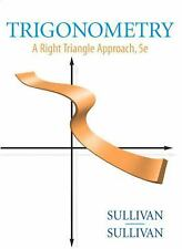Trigonometry : A Right Triangle Approach by Michael Sullivan and Michael, III...