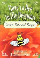 There's a Bee in My Begonias: Garden Paths and Prayers, Snyder, Bernadette McCar