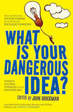 What is Your Dangerous Idea?: Today's Leading Thinkers