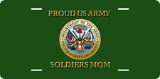 PROUD US ARMY SOLDIERS MOM FULL SIZE ALUMINUM VANITY FRONT LICENSE PLATE