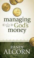 Managing God's Money : A Biblical Guide by Randy C. Alcorn (2011, Paperback)