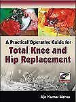 2009-07-03, A Practical Operative Guide for Total Knee and Hip Replacement, Meht