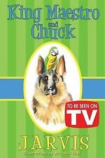 King Maestro and Chuck : (to Be Seen on TV Edition) by Peter Jarvis (2015,...