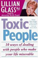 Toxic People: 10 Ways Of Dealing With People Who Make Your Life Miserable by Lil